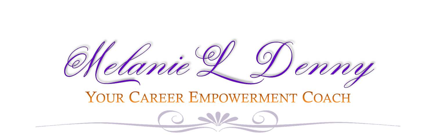 Melanie L. Denny, Your Career Empowerment Coach
